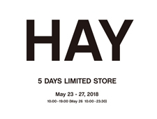 HAY 5 DAYS LIMITED STORE オープン